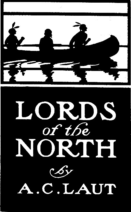 The Project Gutenberg eBook of Lords of the North, by A  C  Laut
