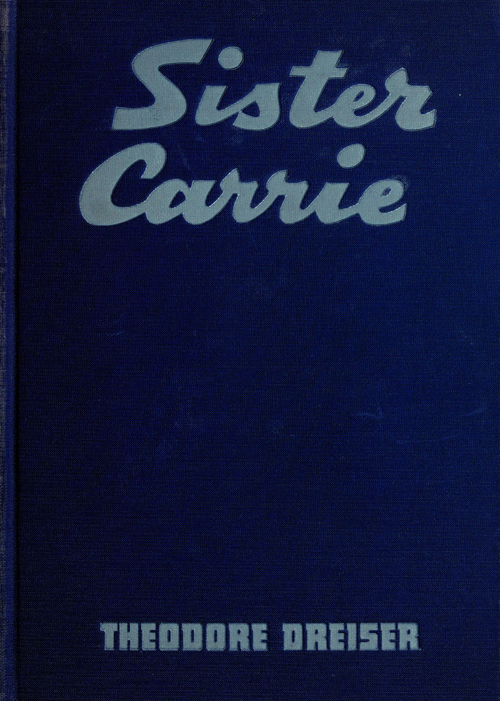 Sister Carrie, by Theodore Dreiser