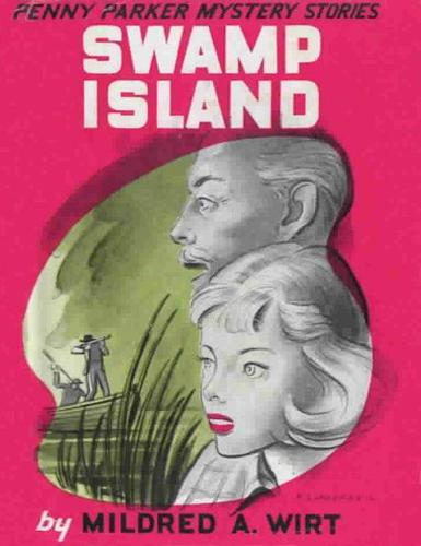 Swamp Island, by Mildred A  Wirt
