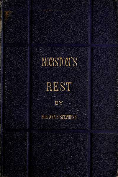 The project gutenberg ebook of norstons rest by ann s stephens cover fandeluxe Image collections