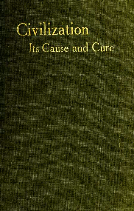 52806ef6c503b The Project Gutenberg eBook of Civilisation: Its Cause And Cure, by ...