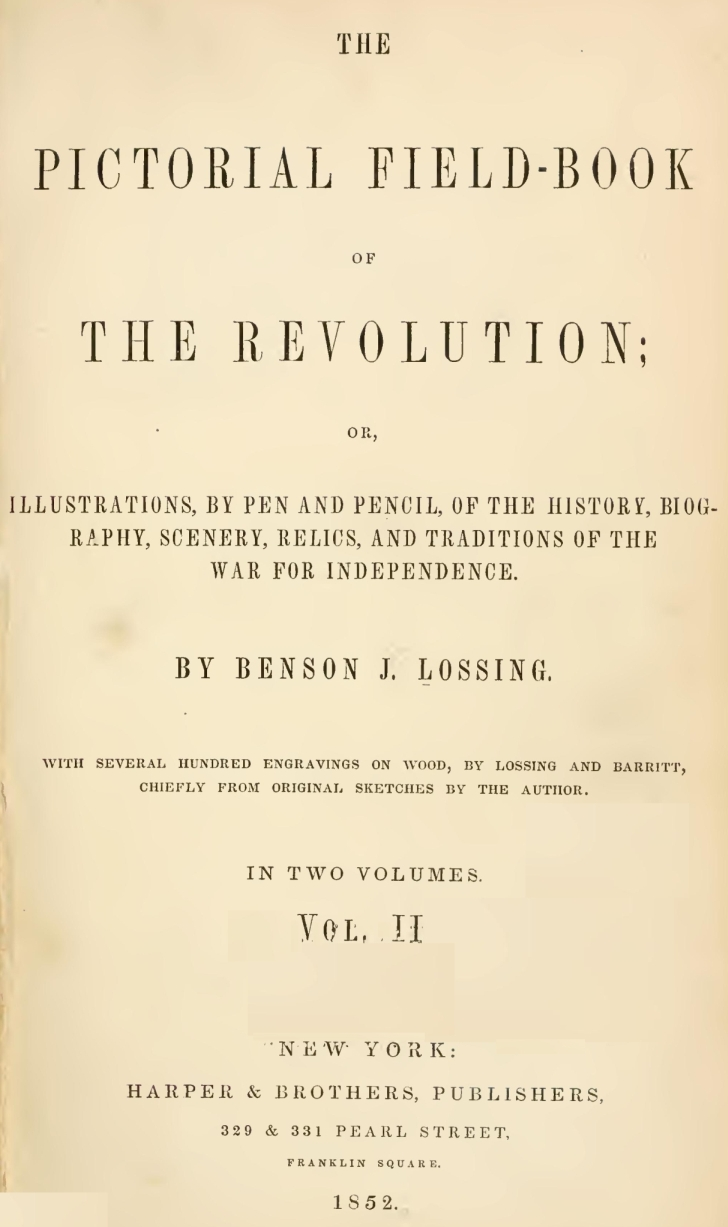 The Pictorial Field-book of the Revolution, Volume II , by Benson J