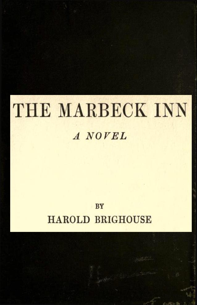 The Marbeck Inn, by Harold Brighouse