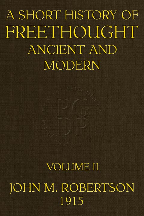 A Short History of Freethought Ancient and Modern (Volume 2