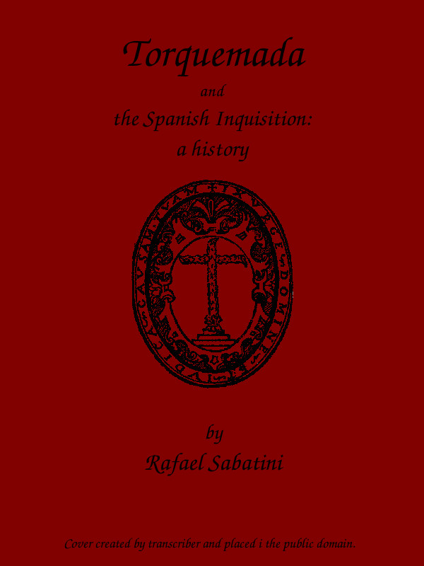 Torquemada and the Spanish Inquisition: a history, by Rafael