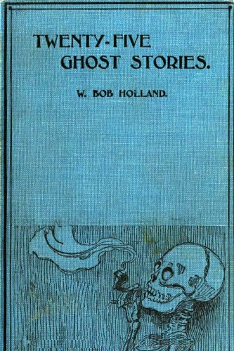 The Project Gutenberg eBook of Twenty-Five Ghost Stories, by