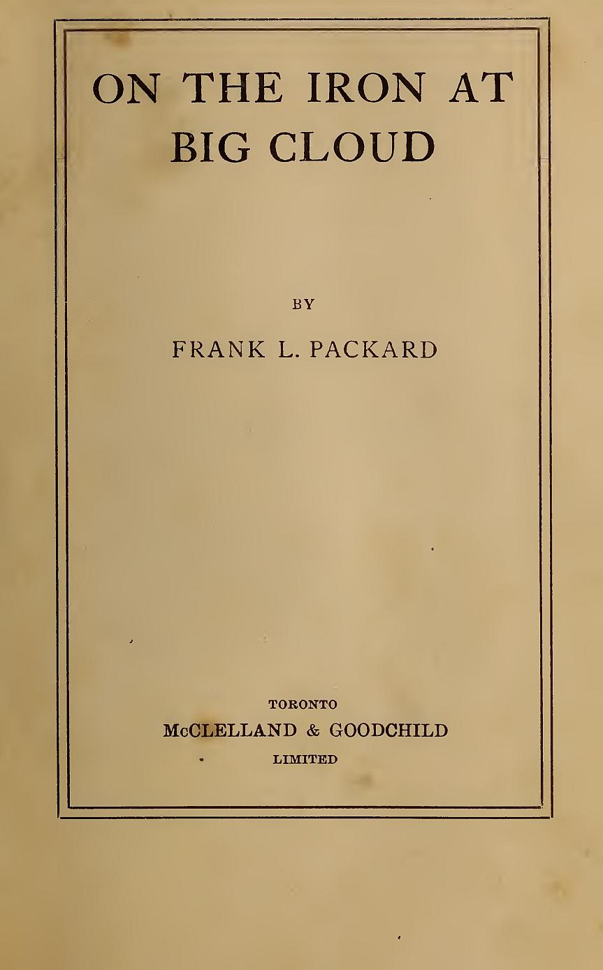 On The Iron At Big Cloud, by Frank L  Packard
