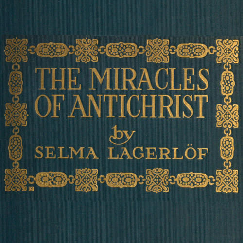The Project Gutenberg eBook of The Miracles of Antichrist