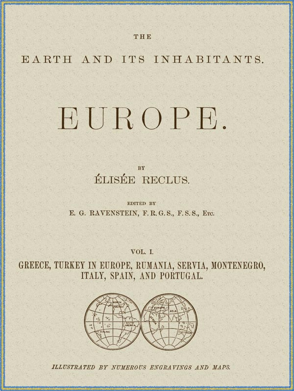 The Earth and Its Inhabitants, Vol  I , Europe , by Élisée